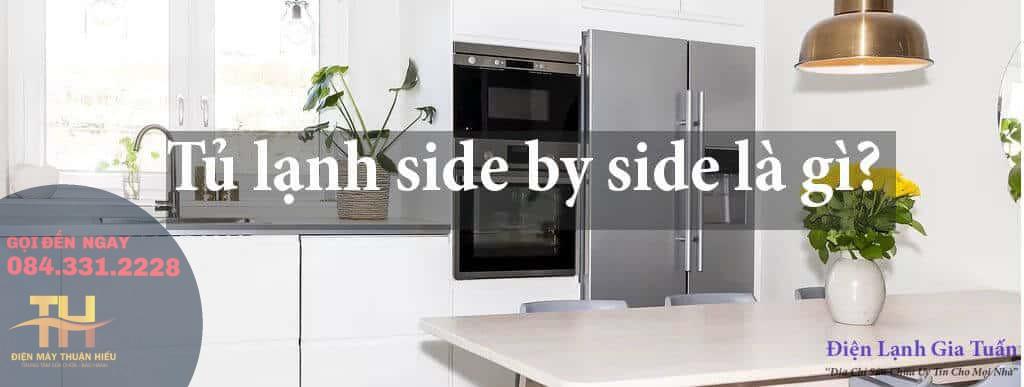 Tủ Lạnh Side By Side Là Gì ?