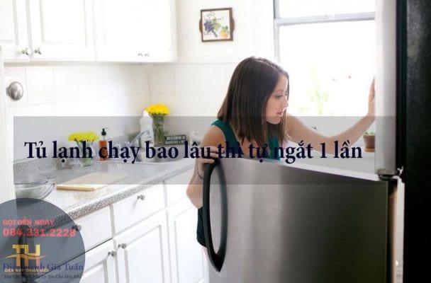 Tủ Lạnh Chạy Bao Lâu Thì Tự Ngắt 1 Lần